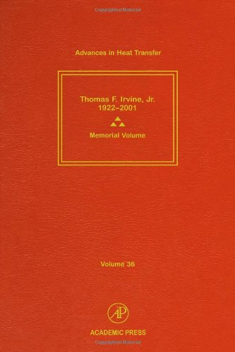 Advances in Heat Transfer, Volume 36 - Hartnett, James P., Irvine, Thomas F., eds.