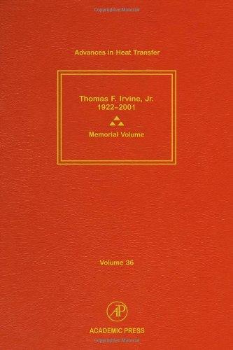 Advances in Heat Transfer, Volume 36: Hartnett, James P., Irvine, Thomas F., eds.