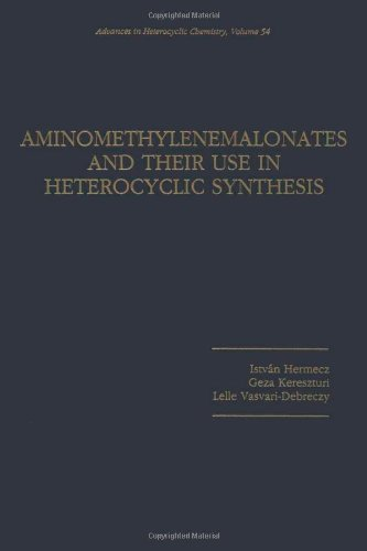 9780120207541: Aminomethylenemalonates and Their Use in Heterocyclic Synthesis (Advances in Heterocyclic Chemistry, Volume 54)