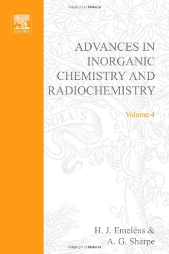 9780120236046: ADVANCES IN INORGANIC CHEMISTRY AND RADIOCHEMISTRY VOL 4, Volume 4 (v. 4)