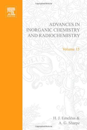 ADVANCES IN INORGANIC CHEMISTRY AND RADIOCHEMISTRY VOL 15, Volume 15 (v. 15): Author Unknown