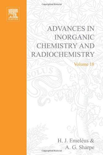9780120236183: ADVANCES IN INORGANIC CHEMISTRY AND RADIOCHEMISTRY VOL 18, Volume 18 (v. 18)