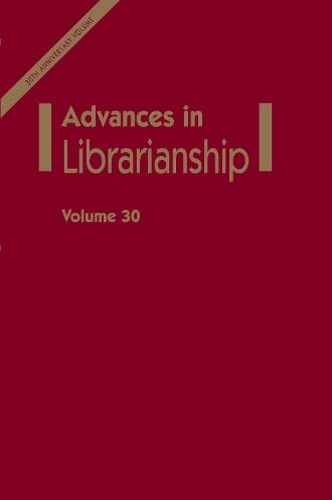 9780120246304: Advances in Librarianship, Volume 30 (Advances in Librarianship) (Advances in Librarianship)