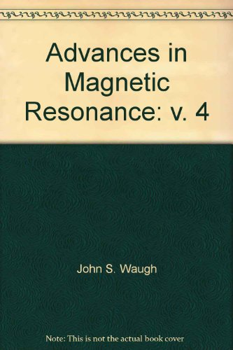 9780120255047: Advances in Magnetic Resonance: v. 4