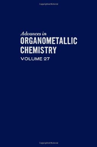 9780120311279: Advances in Organometallic Chemistry, Vol. 27