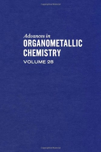 9780120311286: Advances in Organometallic Chemistry: v. 28