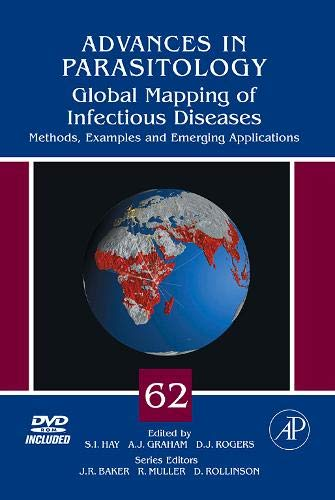 9780120317622: Global Mapping of Infectious Diseases, Volume 62: Methods, Examples and Emerging Applications (Advances in Parasitology)