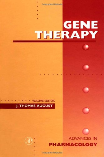 Gene Therapy, Volume 40 (Advances in Pharmacology): August, J. Thomas