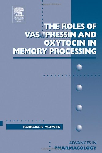 9780120329519: Roles of Vasopressin and Oxytocin in Memory Processing, Volume 50 (Advances in Pharmacology)