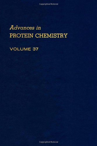 9780120342372: ADVANCES IN PROTEIN CHEMISTRY VOL 37, Volume 37 (Advances in Protein Chemistry and Structural Biology)