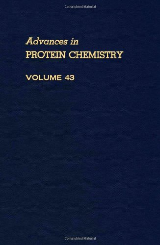 9780120342433: ADVANCES IN PROTEIN CHEMISTRY VOL 43, Volume 43 (Advances in Protein Chemistry and Structural Biology)