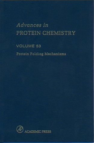 9780120342532: Protein Folding Mechanisms, Volume 53 (Advances in Protein Chemistry & Structural Biology)