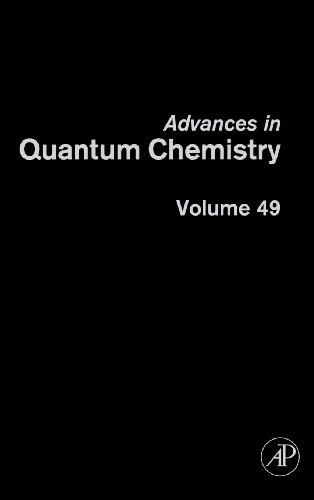 9780120348497: Advances in Quantum Chemistry, Volume 49