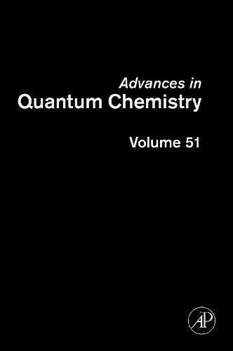 9780120348510: Advances in Quantum Chemistry, Volume 51