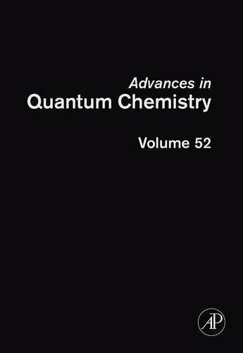 9780120348527: Advances in Quantum Chemistry, Volume 52: Theory of the Interaction of Radiation with Biomolecules