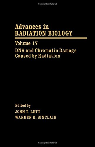 9780120354177: Advances in Radiation Biology: DNA and Chromatin Damage Caused by Radiation