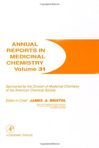 Annual Reports in Medicinal Chemistry, Volume 31: Bristol, James A.
