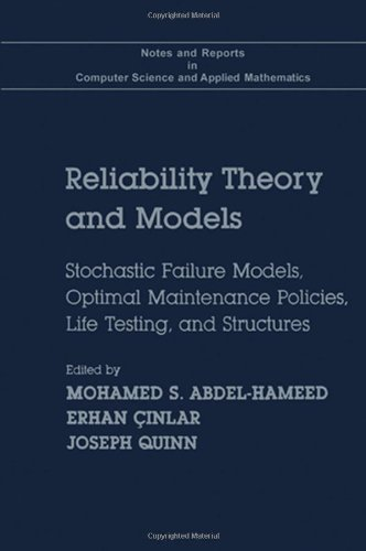 9780120414208: Reliability Theory and Models: Stochastic Failure Models, Optimal Maintenance Policies, Life Testing, and Structures (Notes and reports in computer science and applied mathematics)