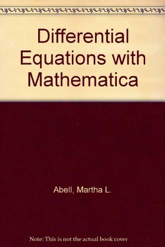 9780120415380: Differential Equations with Mathematica by Abell, Martha L.; Braselton, James P.