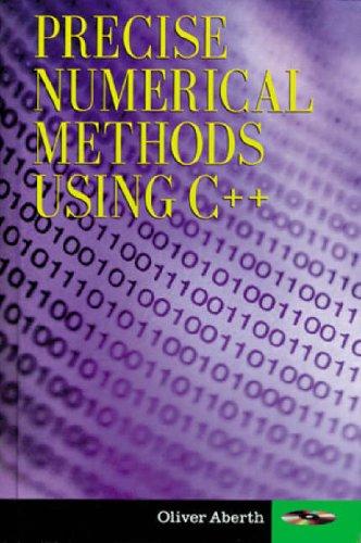 9780120417506: Precise Numerical Methods Using C++