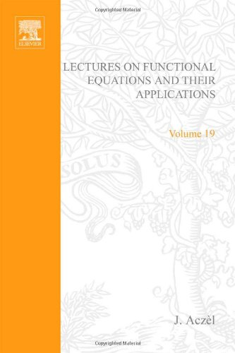 Lectures on functional equations and their applications, Volume 19 (Mathematics in Science and ...