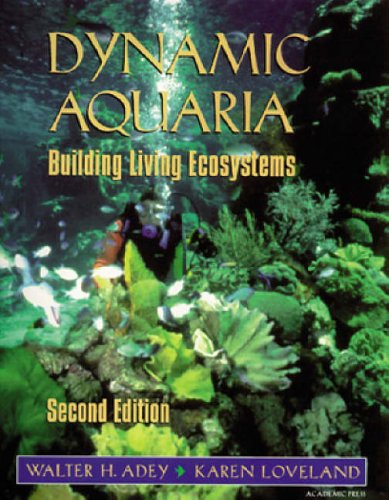 9780120437924: Dynamic Aquaria: Building Living Ecosystems