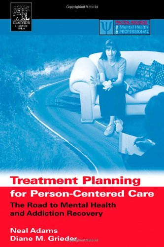 9780120441556: Treatment Planning for Person-Centered Care: The Road to Mental Health and Addiction Recovery (Practical Resources for the Mental Health Professional)