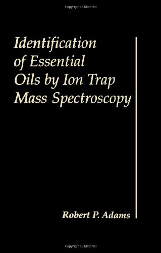 9780120442300: Identification of Essential Oils by Ion trap Mass Spectroscopy
