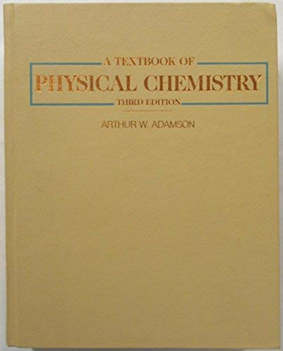 9780120442553: A Textbook of Physical Chemistry