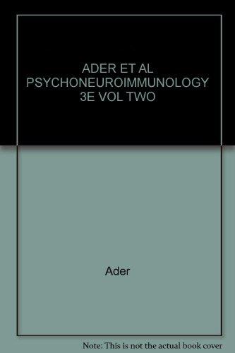 Psychoneuroimmunology, Volume 2: Ader, Robert.; Felten,
