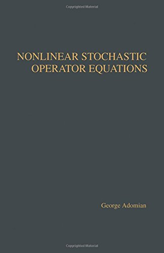 9780120443758: Nonlinear Stochastic Operator Equations