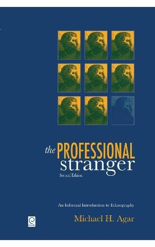 The Professional Stranger: An Informal Introduction to Ethnography: Agar, Michael H.
