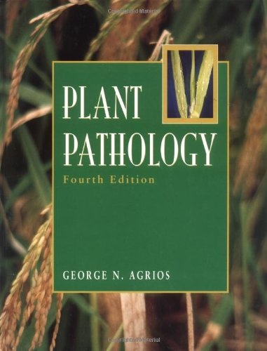 Plant Pathology, Fourth Edition: George N. Agrios