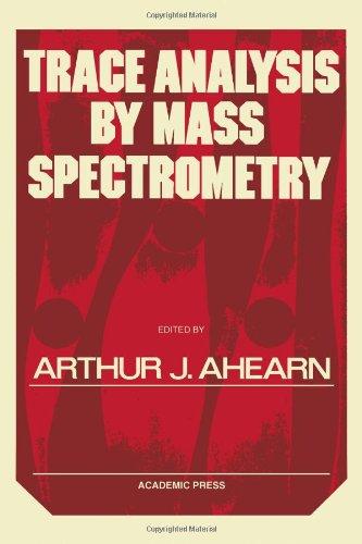 9780120446506: Trace Analysis by Mass Spectrometry