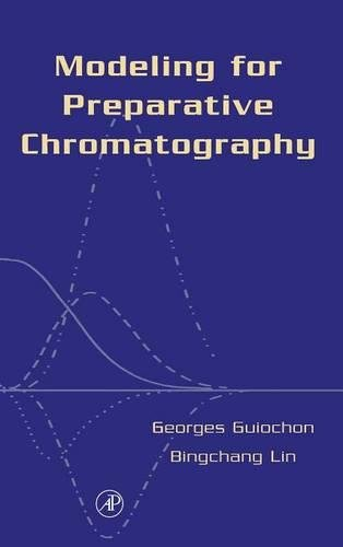 9780120449835: Modeling for Preparative Chromatography