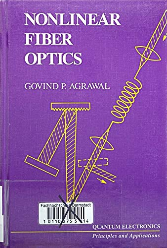 9780120451401: Nonlinear Fiber Optics (Quantum Electronics-Principles and Applications)