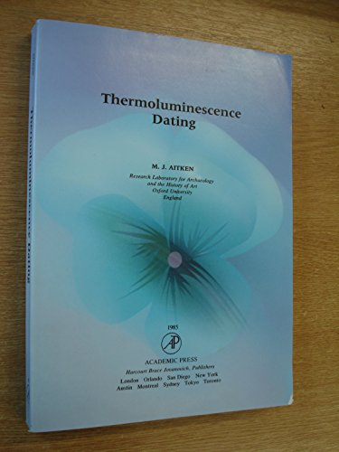 9780120463817: Thermoluminescence Dating