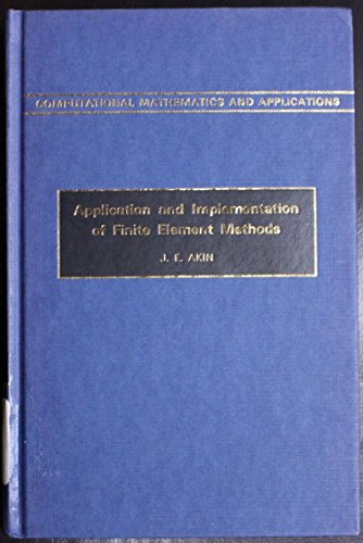 9780120476503: Application and Implementation of Finite Element Methods (Computational Mathematics & Its Applications Series)