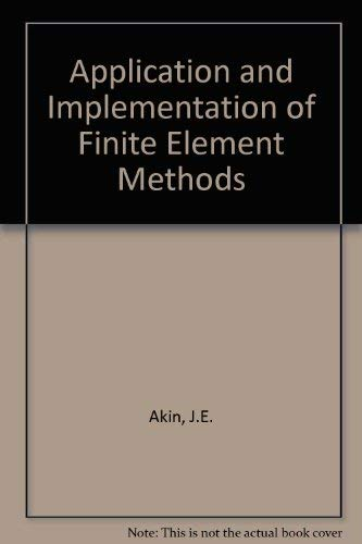 9780120476527: Application and Implementation of Finite Element Math