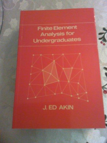 9780120476565: Finite Element Analysis for Undergraduates
