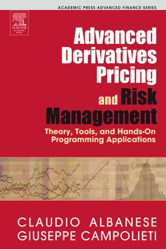 9780120476824: Advanced Derivatives Pricing and Risk Management: Theory, Tools, and Hands-On Programming Applications (Academic Press Advanced Finance)