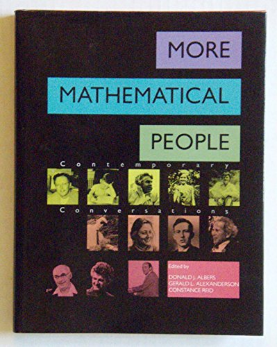 More Mathematical People: Contemporary Conversations: Albers, Donald J.,