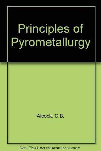 9780120489503: Principles of Pyrometallurgy