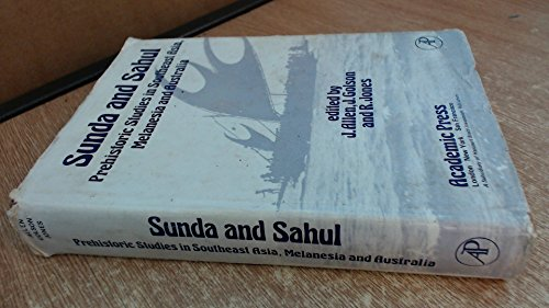 9780120512508: Sunda and Sahul: Prehistoric Studies in South East Asia, Melanesia and Australia