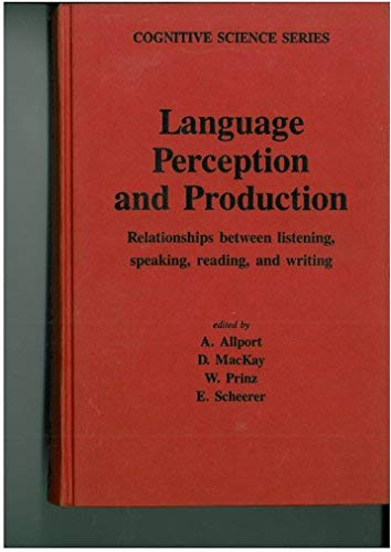 9780120527502: Language Perception and Production: Relationships Between Listening, Speaking, Reading and Writing (Cognitive science series)