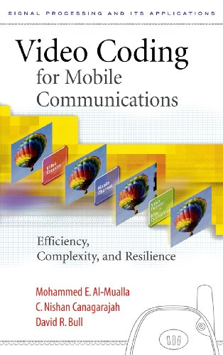 9780120530793: Video Coding for Mobile Communications: Efficiency, Complexity and Resilience (Signal Processing and its Applications)