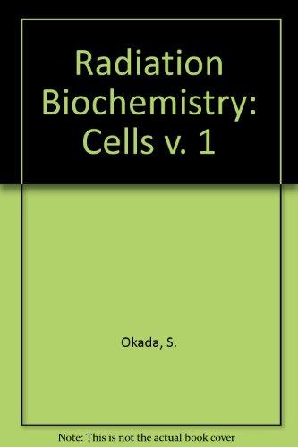 9780120545018: Radiation Biochemistry Volume I: Cells (v. 1)