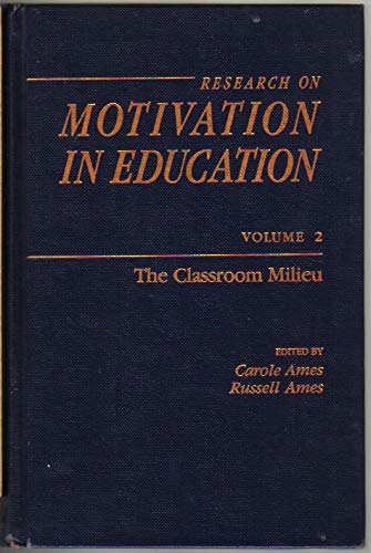 9780120567027: Research on Motivation in Education, Vol. 2: The Classroom Milieu: The Classroom Milieu Vol 2