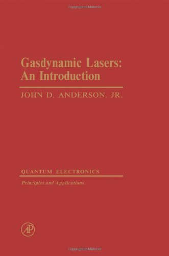 Gasdynamic Lasers: An Introduction: Anderson, John D. Jr.