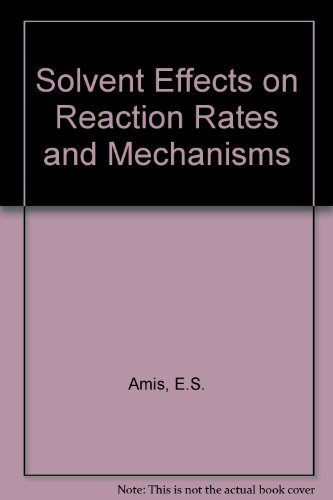 9780120573509: Solvent Effects on Reaction Rates and Mechanisms
